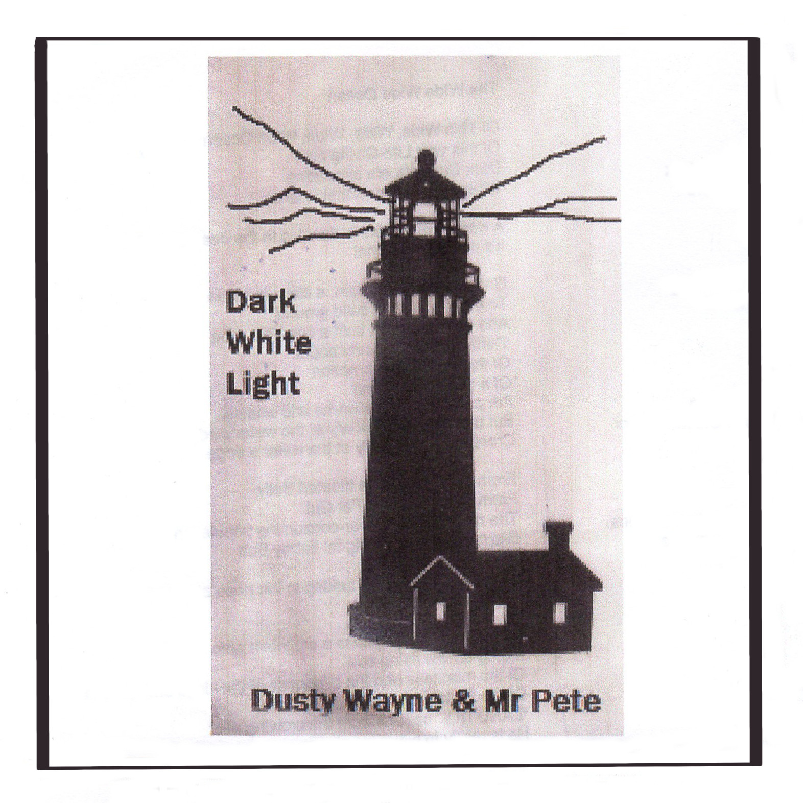 Dusty Wayne and Mr Pete:               Dark White Light (2018)